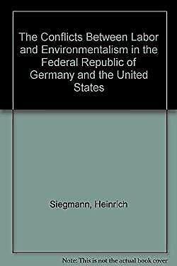 The Conflicts Between Labor and Environmentalism in the Federal Republic of Germ