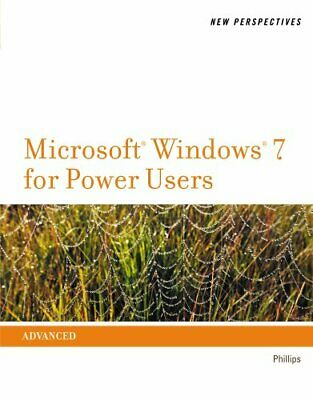 New Perspectives on Microsoft® Windows 7 for Power Users by Phillips, Harry L.