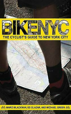 Bike NYC : The Cyclist's Guide to New York City by Blackman, Marci