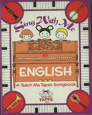 Sing with Me in English : A Teach Me Tapes Songbook by Mahoney, Judy-ExLibrary