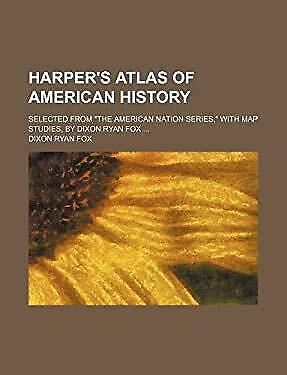 Harper's Atlas of American History; Selected from the American Nation Series, wi