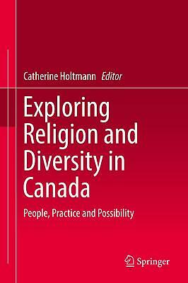 Exploring Religion and Diversity in Canada Catherine Holtmann