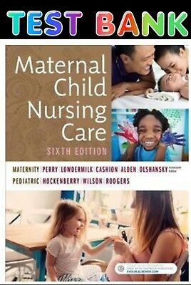 Maternal Child Nursing Care 6th Edition TEST BANK Fast! Same day PDF delivery!