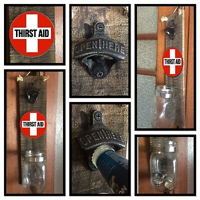 Thirst Aid  Wall Mounted RUSTIC LOOK BOTTLE OPENER Man Cave BBQ Beer Sign Glass