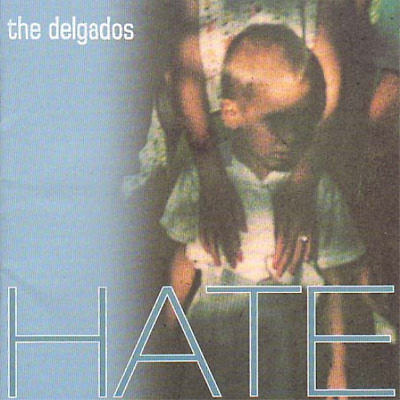 The Delgados-Hate (UK IMPORT) CD NEW