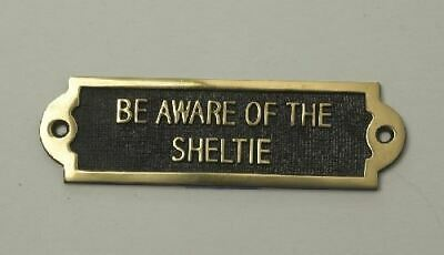 """""""BE AWARE OF THE SHELTIE"""" Solid Brass Beware of the Dog Sign"""