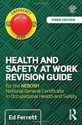 Health and Safety at Work Revision Guide: for the NEBOSH National General Cert