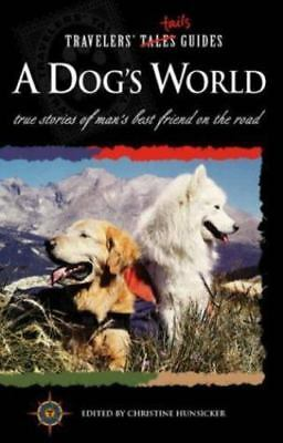 Dog's World : True Stories of Man's Best Friend on the Road