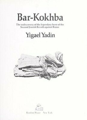 Bar-Kokhba : The Rediscovery of the Legendary Hero of the Second Jewish Revolt A