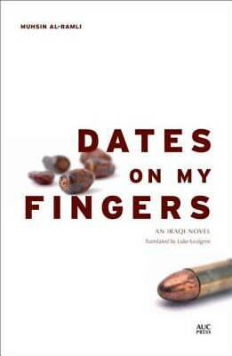 Dates on My Fingers: An Iraqi Novel (Modern Arabic Literature)
