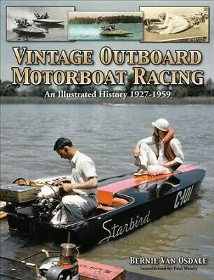 Vintage Outboard Motorboat Racing : An Illustrated History 1927-1959, Paperba.