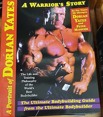 Dorian Yates Book 'A Warriors Story' by 6 x Mr Olympia