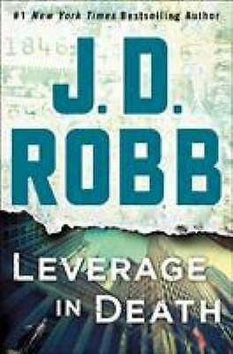 Leverage in Death: An Eve Dallas Novel (In Death, Book 47) by Robb, J. D.