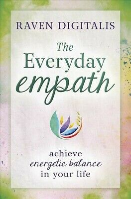 Everyday Empath : achieve energetic balance in your life, Paperback by Digita...