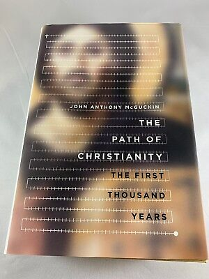 The Path of Christianity: The First Thousand Years by John Anthony McGuckin