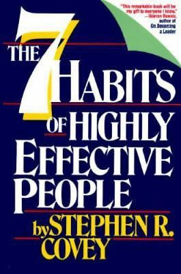 Seven Habits of Highly Effective People by Covey, Stephen R.