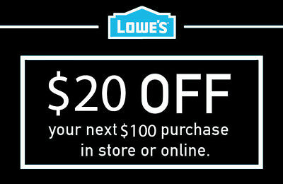 $20 OFF $100 LOWES discount 1Coupon - Lowe's In store/online - FAST delivery