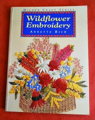 WILDFLOWER EMBROIDERY by Annette Rich 88 page SC Book in VGC