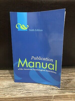 Publication Manual of the American Psychological Association, APA 6th Edition
