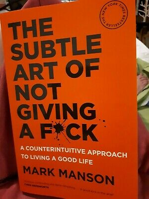 The subtle art of not giving  a f*ck by mark manson New
