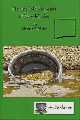 Placer Gold Deposits of New Mexico Mining Geology Locations Book