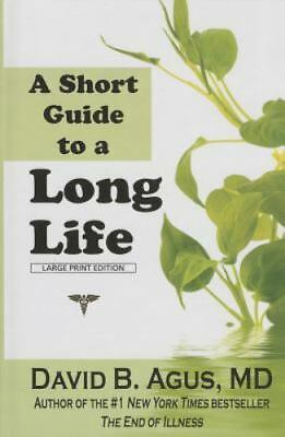Short Guide to a Long Life by Agus, David B.  MD