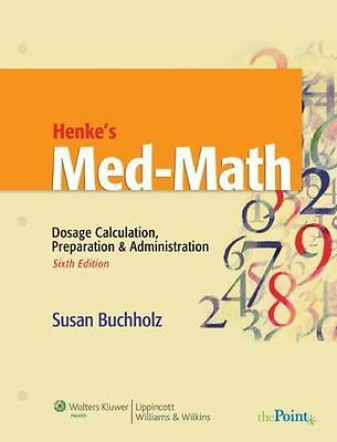 Henke's Med-Math : Dosage Calculation, Preparation and Administration-ExLibrary