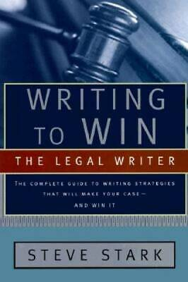 Writing to Win: The Legal Writer: The Complete Guide to Writing Strategies That