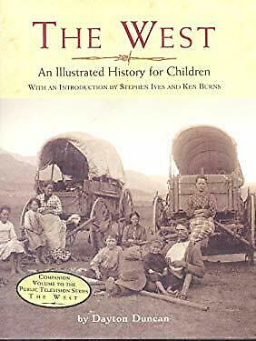 West : An Illustrated History for Children by Duncan, Dayton