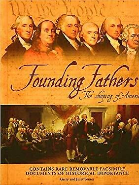 Founding Fathers The Shaping of America (contains rare removable facsimile docum