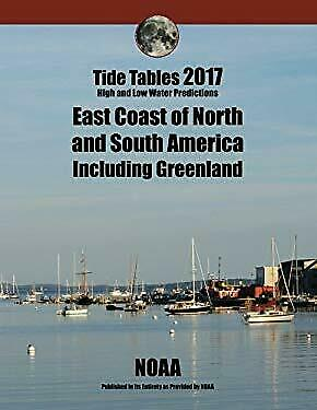 Tide Tables 2017: East Coast of North and South America including Greenland