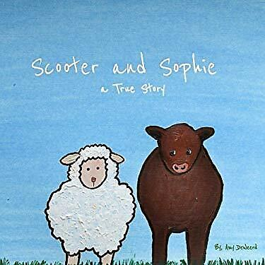 Scooter and Sophie: A True Story by DeWeerd, Amy
