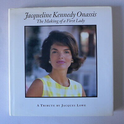 Jacques Lowe - Jacqueline Kennedy Onassis. The making of a First Lady / 1996