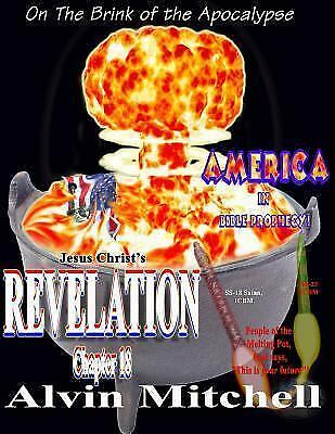 America in Bible Prophecy : Jesus Christ's Revelation Chapter 18. Babylon the...