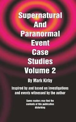 Supernatural and Paranormal Event Case Studies, Paperback by Kirby, Mark, ISB...