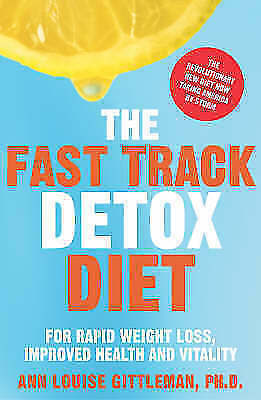 The Fast Track Detox Diet: For Overnight Weightloss, Improved Health and...VGC