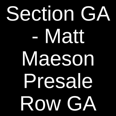 2 Tickets Matt Maeson 5/3/19 Pike Room at The Crofoot Pontiac, MI