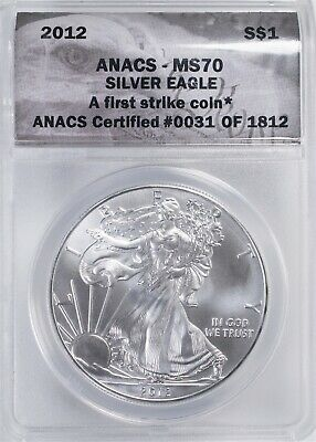 2012  American Silver Eagle ANACS MS70 First Strike Coin, ANACS #0031 of 1812