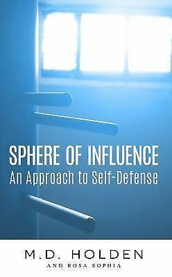 Sphere of Influence: An Approach to Self-Defense, ISBN-13 9780998377315 Free ...