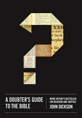 NEW A Doubter's Guide to the Bible By John Dickson Paperback Free Shipping