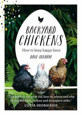 NEW Backyard Chickens By Dave Ingham Hardcover Free Shipping