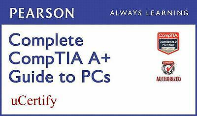 Complete Comptia A+ Guide to PCS Pearson Ucertify Course Student Access Card