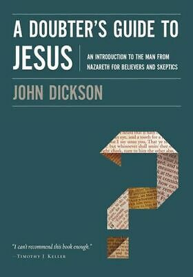 NEW A Doubter's Guide To Jesus By John Dickson Paperback Free Shipping