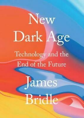 NEW New Dark Age By James Bridle Hardcover Free Shipping