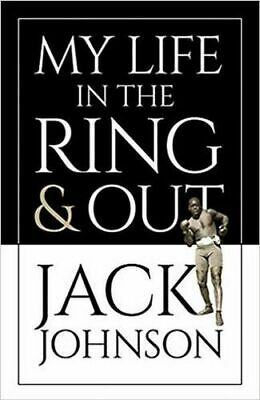 NEW My Life in the Ring and Out By Jack Johnson Paperback Free Shipping