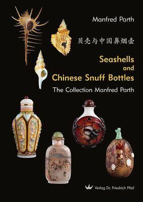 Seashells and Chinese Snuff Bottles Parth, Manfred: