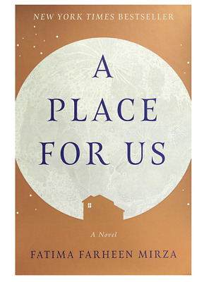 A Place for Us by Fatima Farheen Mirza  (eBooks, 2018)