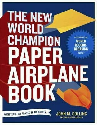 NEW The New World Champion Paper Airplane Book By John M. Collins Paperback
