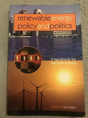 Renewable Energy Policy and Politics: A handbook for decision-making,Karl Mallon