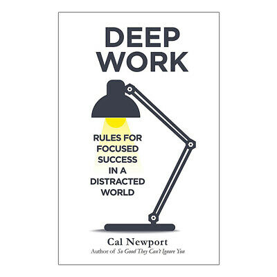 Cal Newport Deep Work-Rules for Focused Success in a Distracted World PB New